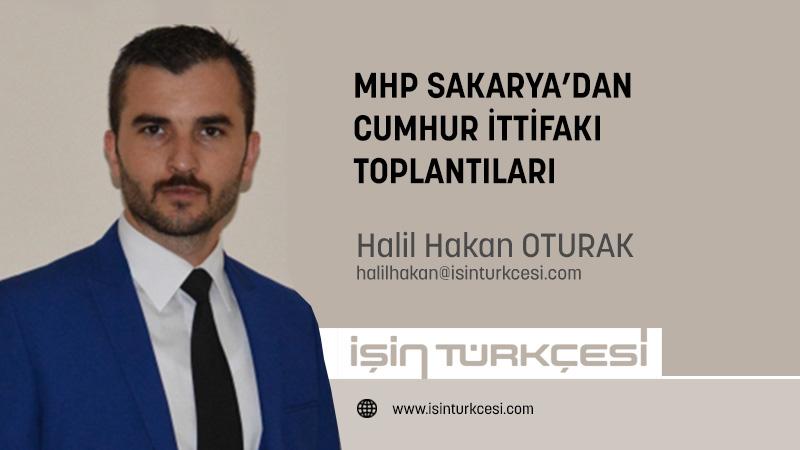 MHP SAKARYA'DAN  CUMHUR İTTİFAKI TOPLANTILARI