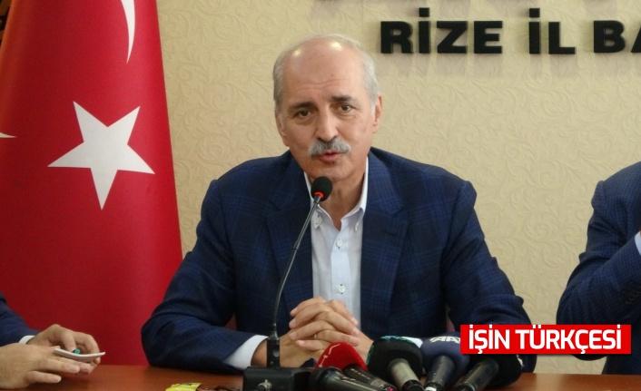"""AK Parti Genel Başkan Vekili Numan Kurtulmuş: """"Terörün gelişmesinin kaynağı emperyalistlerin ülkeleri işgalidir.''"""