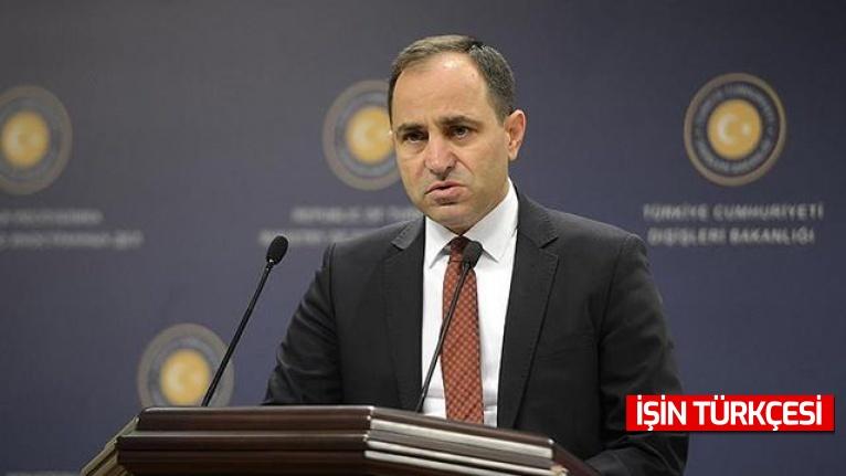 """Dışişleri Bakanlığı sözcüsü Bilgiç açıkladı: """"Ülkeye giriş koşullarını belirleme yetkisinin, her devletin egemenlik hakkı olduğunu Yunanistan'a hatırlatırız"""""""